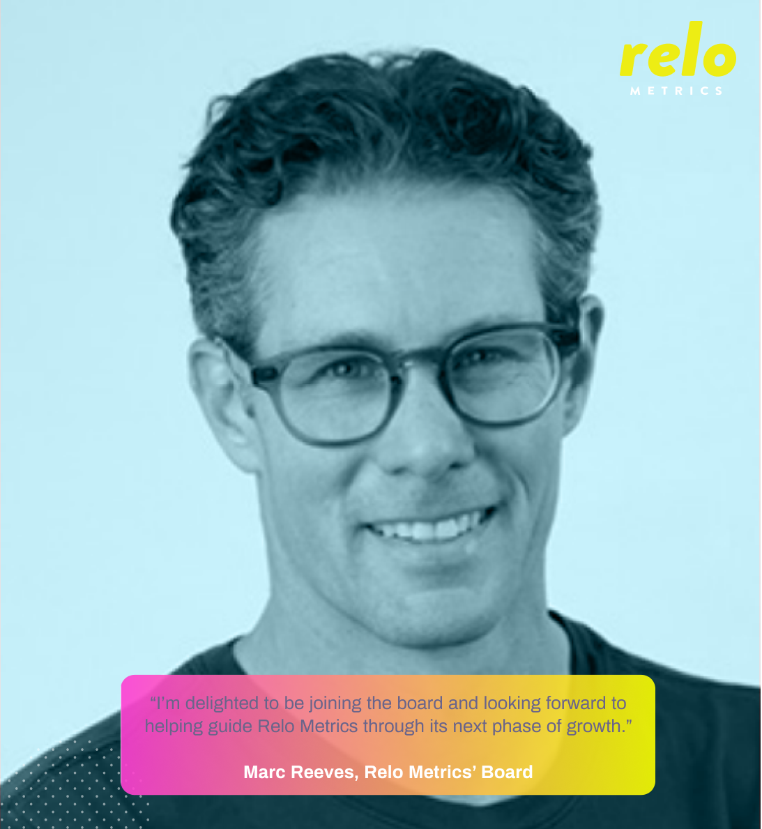 Marc Reeves, Former Nike, NFL and IMG executive, joins Relo Metrics' Board